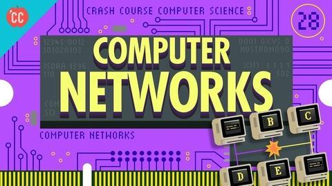 Crash Course Computer Science -- Computer Networks: Crash Course Computer Science #28
