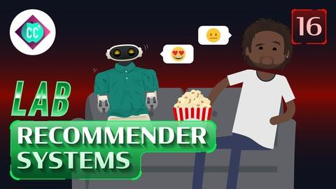 Crash Course: Artificial Intelligence -- Let's Make a Movie Recommendation System (LAB) #16