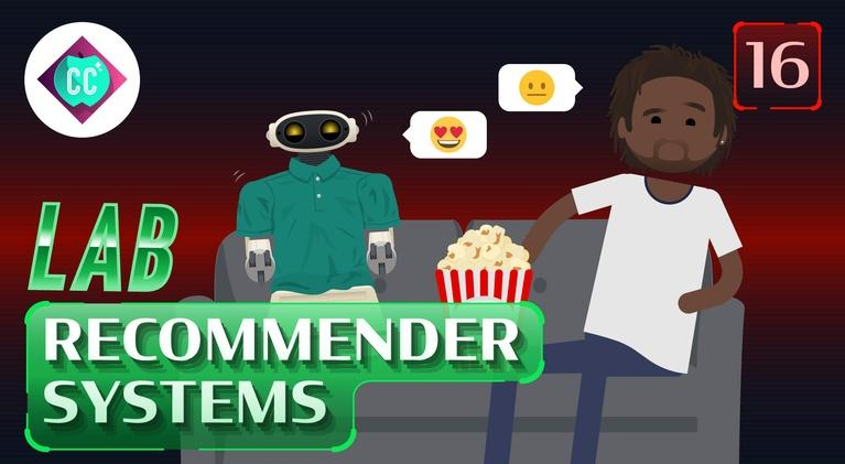 Crash Course: Artificial Intelligence: Let's Make a Movie Recommendation System (LAB) #16