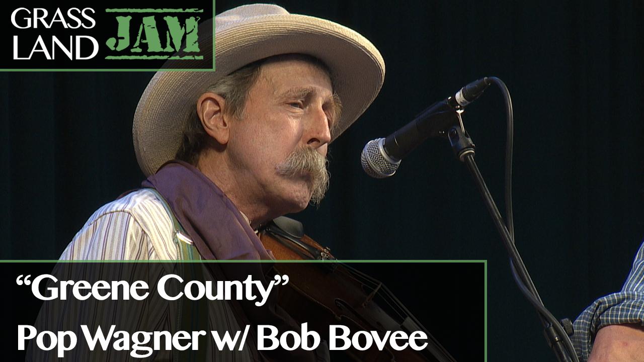 """Greene County"" Pop Wagner w/ Bob Bovee"