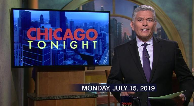 Chicago Tonight: July 15, 2019 - Full Show