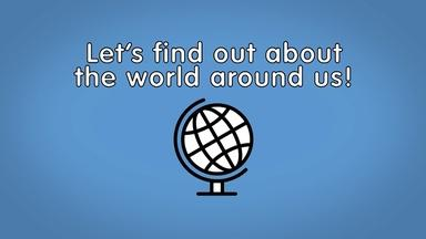 Let's find out about the world around us!