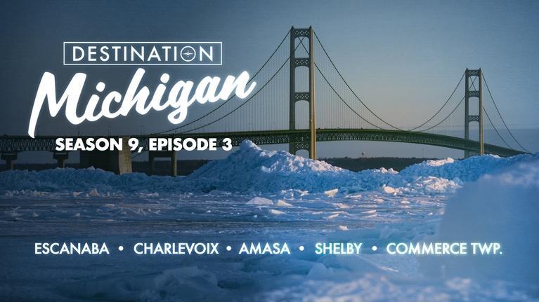 Destination Michigan: Season 9, Episode 3