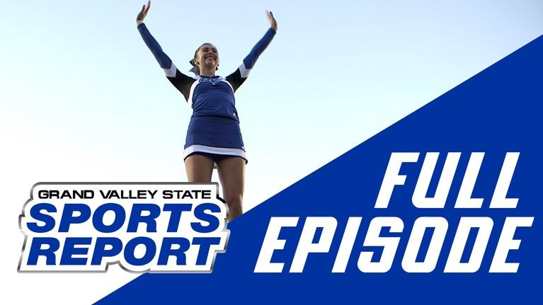 Grand Valley State Sports Report: GVSSR - 9/17/18 - Full Episode
