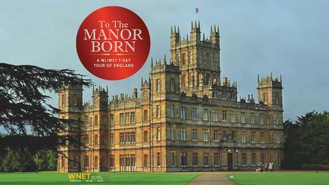 WLIW21 Previews -- Travel to England with WLIW21: To the Manor Born
