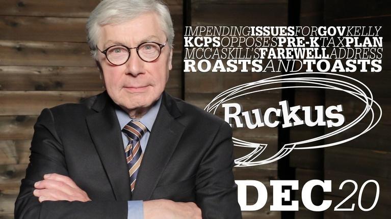 Ruckus: Gov-Elect Kelly, Pre-K Tax, McCaskill Speech - Dec 20, 2018