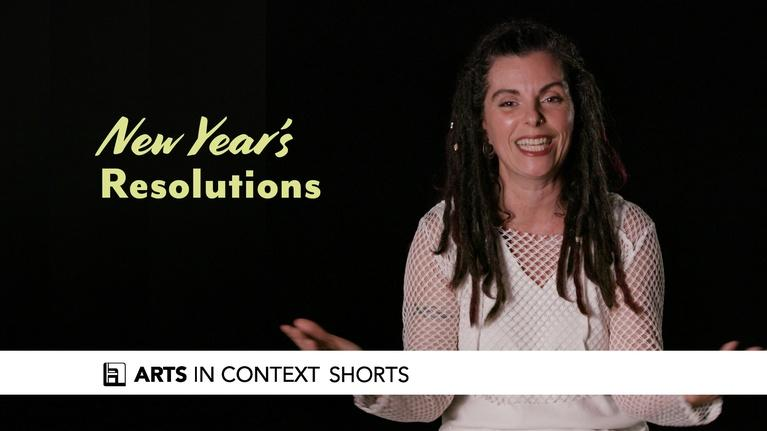 Arts in Context: New Year's Resolutions