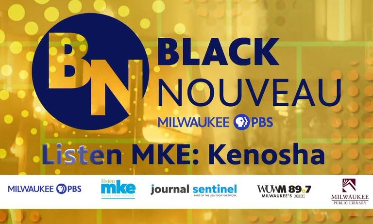 Black Nouveau: Listen MKE - Kenosha