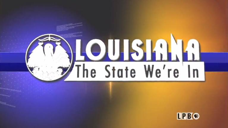 Louisiana: The State We're In: Louisiana: The State We're In - 08/25/17