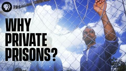 Origin of Everything -- Why Do We Have Private Prisons?