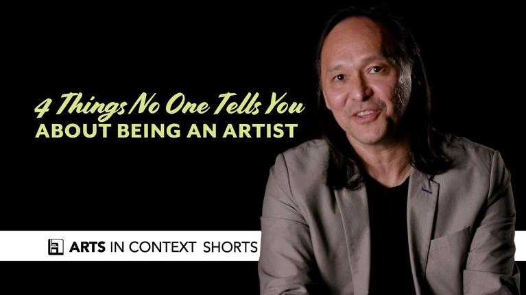 Arts in Context: 4 Things No One Will Tell You About Being an Artist