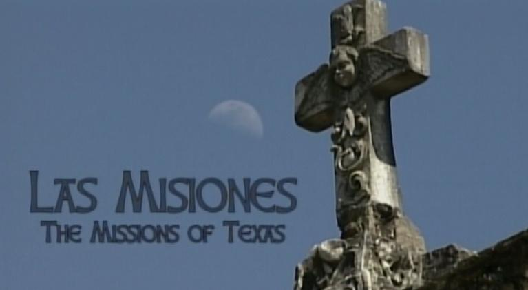 KLRU Specials: Las Misiones: The Missions of Texas