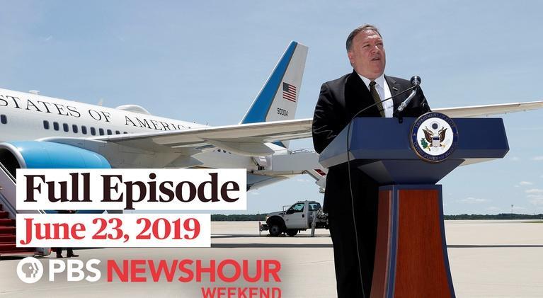 PBS NewsHour: June 23, 2019 - PBS NewsHour Weekend full episode