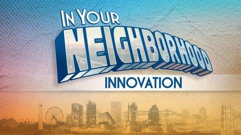 In Your Neighborhood: Innovation