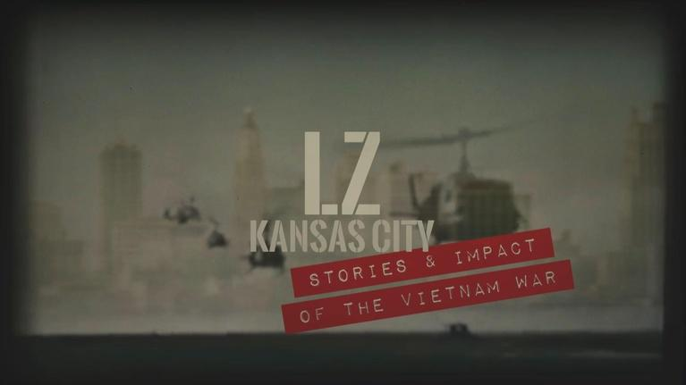LZ Kansas City: Stories and Impact of the Vietnam War: LZ Kansas City: Stories and Impact of the Vietnam War