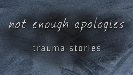 WPT Documentaries : Not Enough Apologies: Trauma Stories