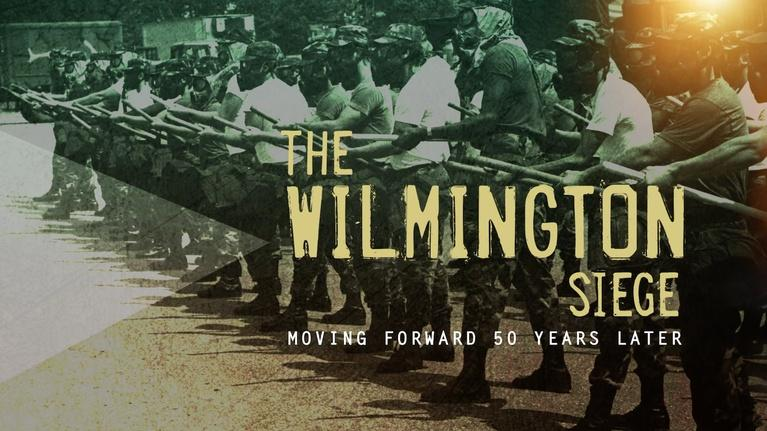 First: Wilmington Siege: Moving Forward 50 Years Later