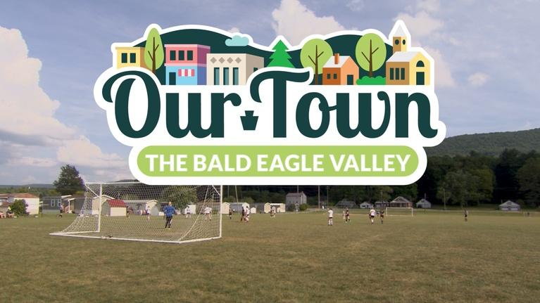 Our Town: Our Town: Bald Eagle Valley