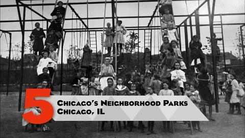 10 That Changed America -- Parks | Chicago's Neighborhood Parks, Chicago, IL