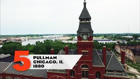 10 That Changed America -- Towns | Pullman, IL
