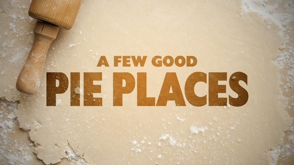 Preview: A Few Good Pie Places image