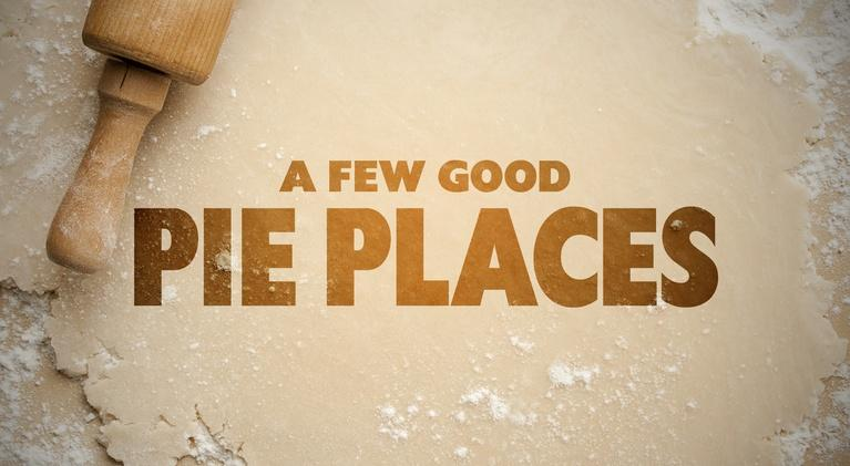 A Few Good Pie Places: Full Episode: A Few Good Pie Places