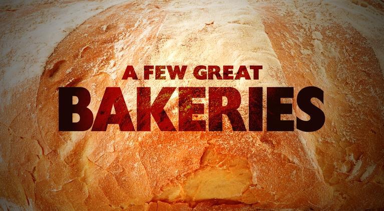 A Few Great Bakeries: Full Episode: A Few Great Bakeries
