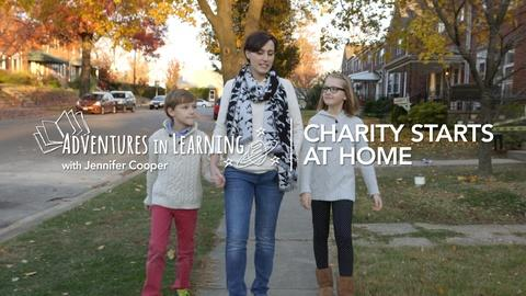 Adventures in Learning -- Charity Starts at Home