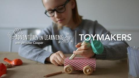 Adventures in Learning -- Making Toys with Kids