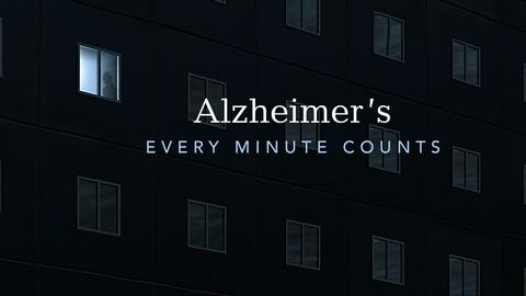 Alzheimers: Every Minute Counts -- Alzheimer's: Every Minute Counts