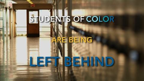 America By The Numbers -- Students of Color: Left Behind