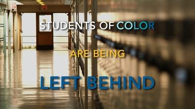 Students of Color: Left Behind