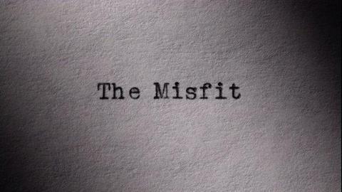 S1 E3: The Misfit
