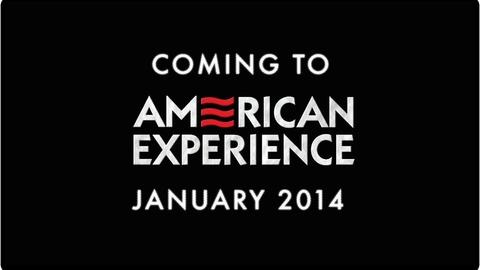 American Experience -- Coming in January 2014
