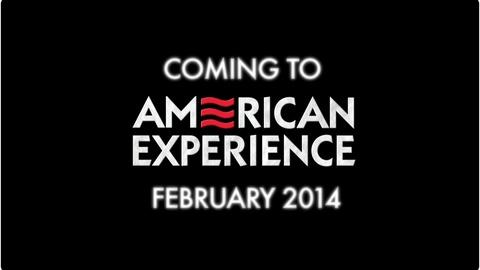 American Experience -- Coming in February 2014