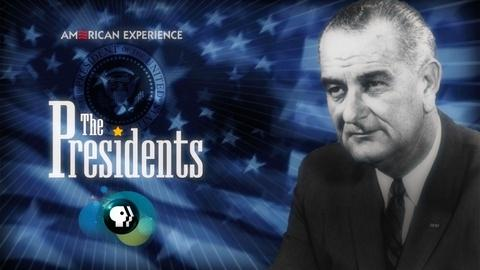 American Experience -- The Presidents 2016: LBJ