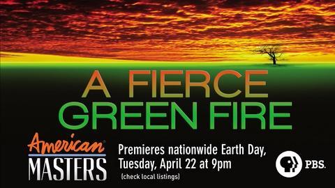 American Masters -- A Fierce Green Fire - Trailer
