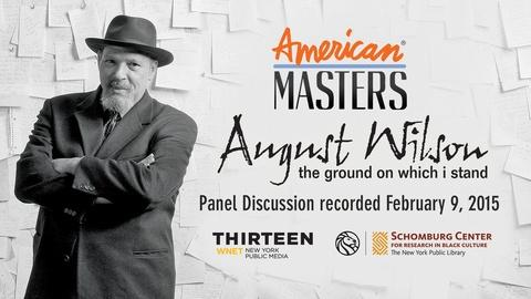 American Masters -- S29 Ep2: August Wilson: The Ground on Which I Stand, Panel D