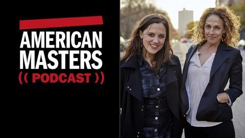 American Masters -- Heidi Ewing and Rachel Grady on Mentorship