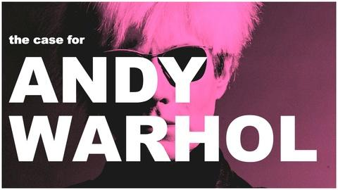 The Art Assignment -- The Case For Andy Warhol