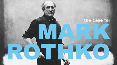 The Art Assignment -- The Case For Mark Rothko