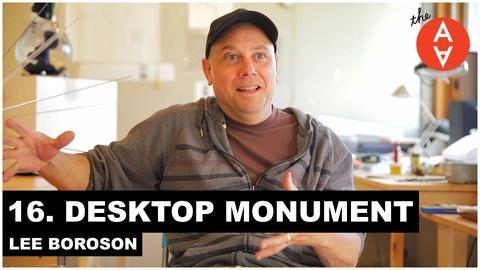 The Art Assignment -- Desktop Monument - Lee Boroson