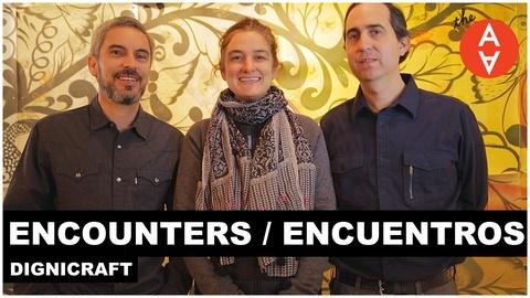 The Art Assignment -- Encounters / Encuentros - Dignicraft