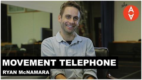 The Art Assignment -- Movement Telephone - Ryan McNamara