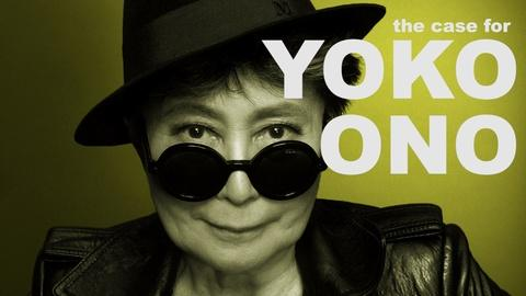The Art Assignment -- The Case for Yoko Ono