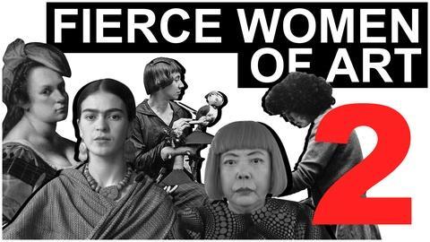The Art Assignment -- Fierce Women of Art 2