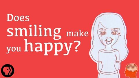 BrainCraft -- Does Smiling Make You Happy?