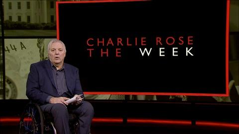 Charlie Rose The Week -- March 17, 2017
