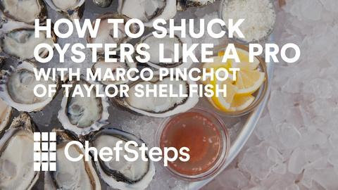 ChefSteps -- Shucking Oysters