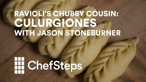 ChefSteps -- Culurgiones with Jason Stoneburner